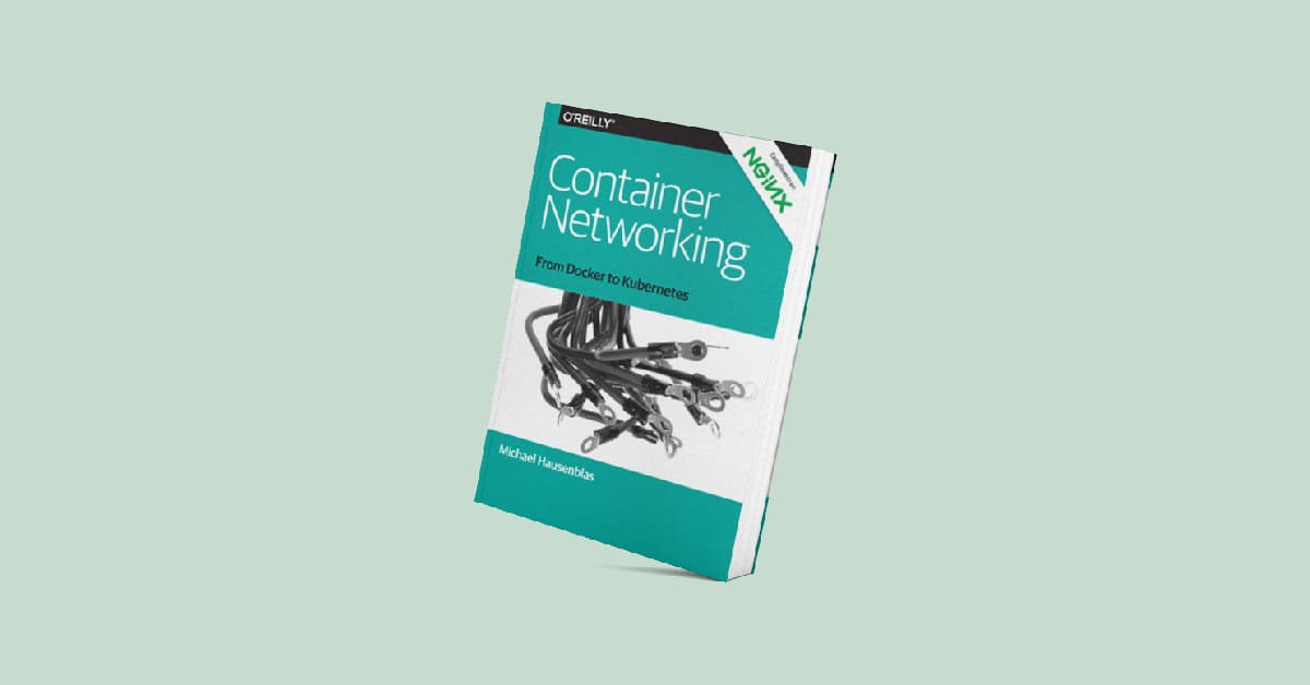 Container Networking: From Docker to Kubernetes