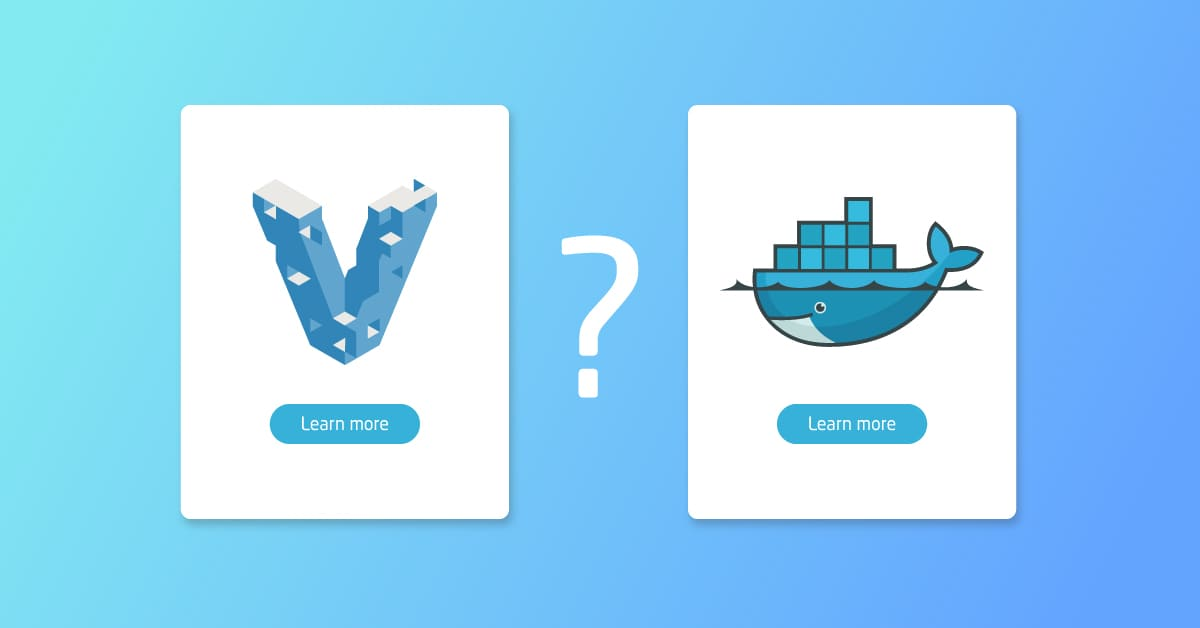 Vagrant vs Docker - which one is better?